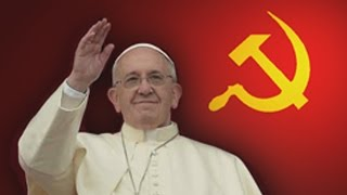 Marxist Pope targets America's Freedoms
